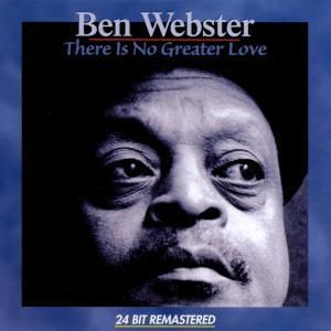 There Is No Greater Love, Ben Webster