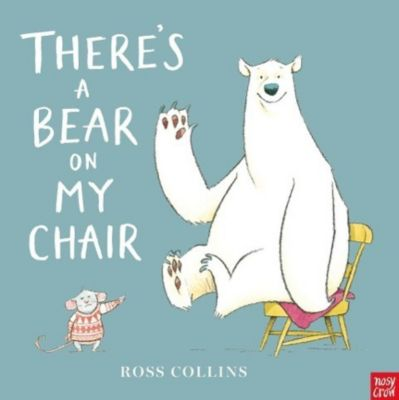 There's A Bear on My Chair, Ross Collins