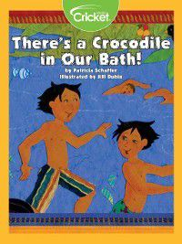 There's a Crocodile in Our Bath!, Patricia Schaffer