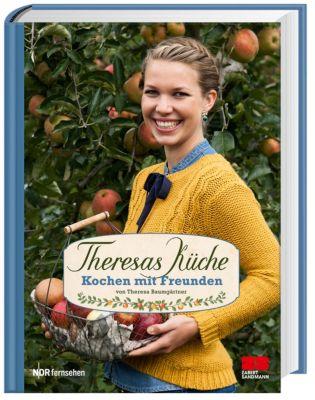 Theresas Küche - Kochen mit Freunden - Theresa Baumgärtner pdf epub