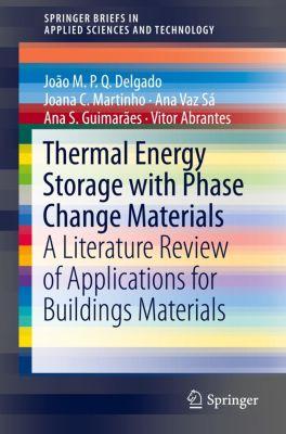 Thermal Energy Storage with Phase Change Materials, João M.P.Q. Delgado, Joana C. Martinho, Ana Vaz Sá