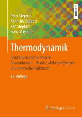 Thermodynamik: .2 Mehrstoffsysteme und chemische Reaktionen, Peter Stephan, Karlheinz Schaber, Karl Stephan, Franz Mayinger