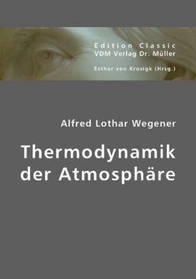 Thermodynamik der Atmosphäre, Alfred L. Wegener