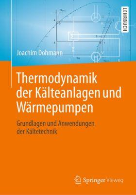 Thermodynamik der Kälteanlagen und Wärmepumpen, Joachim Dohmann