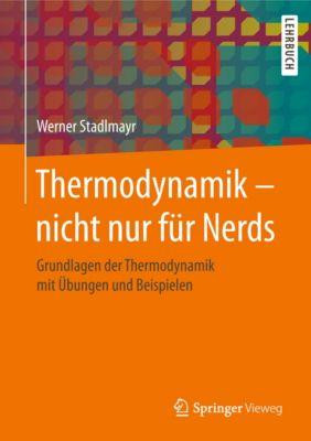 Thermodynamik – nicht nur für Nerds, Werner Stadlmayr