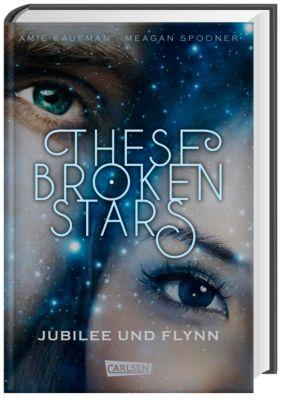 These Broken Stars. Jubilee und Flynn, Amie Kaufman, Meagan Spooner