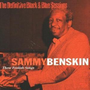 These Foolish Songs, Sammy Benskin