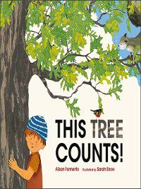 These Things Count!: This Tree Counts!, Sarah Snow, Alison Formento