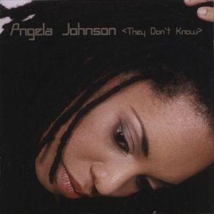 They Don'T Know, Angela Johnson