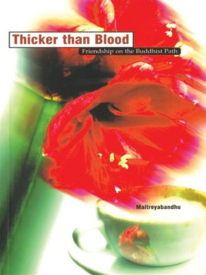 Thicker than Blood, Maitreyabandhu