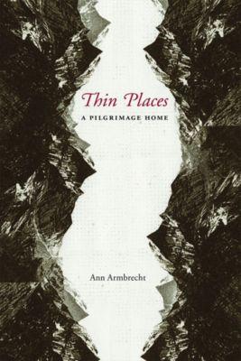 Thin Places, Ann Armbrecht