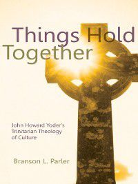 Things Hold Together, Branson L Parler