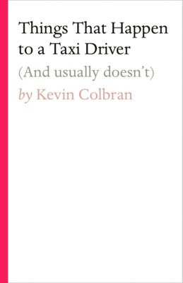 Things That Happen to a Taxi Driver, Kevin Colbran