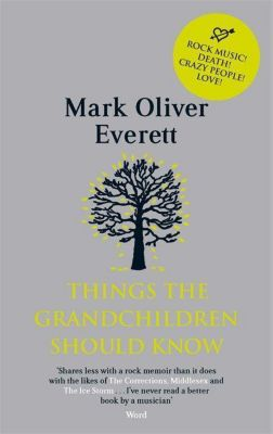 Things the Grandchildren Should Know, Mark O. Everett