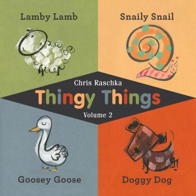 Thingy Things: Thingy Things Volume 2, Chris Raschka