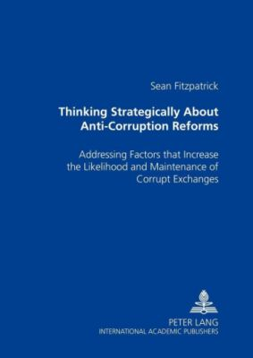 Thinking Strategically About Anti-Corruption Reforms, Sean Fitzpatrick