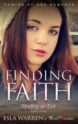 Third Cousins: Finding Faith - Finding an Exit (Book 3) Coming Of Age Romance, Third Cousins, Esla Warren