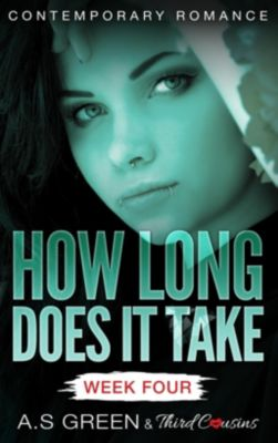 Third Cousins: How Long Does It Take - Week Four (Contemporary Romance), Third Cousins, A. S Green