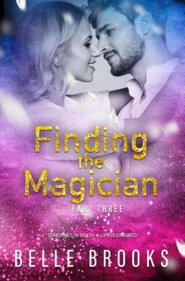 Thirty Days: Finding the Magician (Thirty Days, #3), Belle Brooks