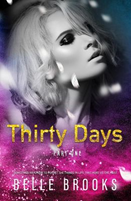 Thirty Days: Thirty Days: Part One, Belle Brooks