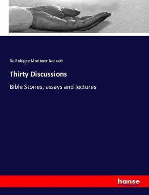 Thirty Discussions, De Robigne Mortimer Bennett