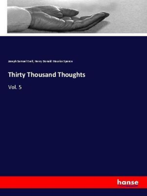 Thirty Thousand Thoughts, Joseph Samuel Exell, Henry Donald Maurice Spence