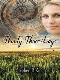 Thirty-Three Days, Stephen B. King