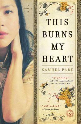 This Burns My Heart, Samuel Park