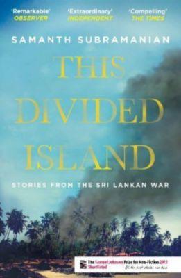 This Divided Island, Samanth Subramanian