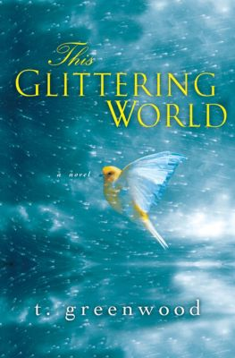 This Glittering World, T. Greenwood