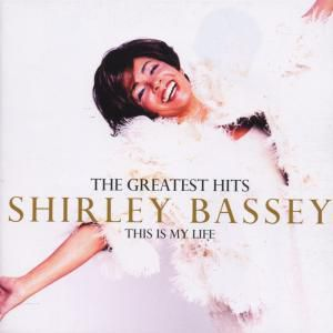 This Is My Life-Greatest Hits, Shirley Bassey