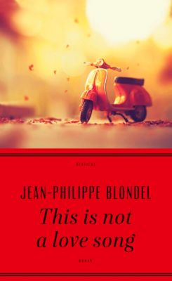 This is not a love song - Jean-Philippe Blondel |