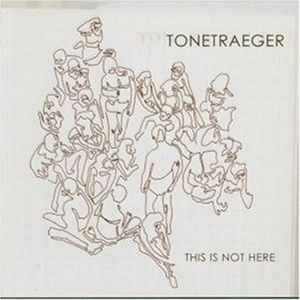 This Is Not Here, Tonetraeger