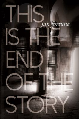 This is the End of the Story, Jan Fortune