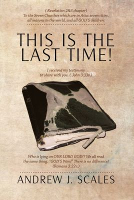 This Is the Last Time!, Andrew J. Scales