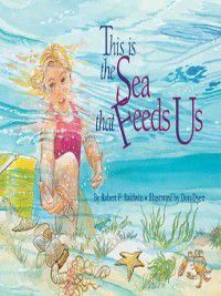 This is the Sea that Feeds Us, Robert F. Baldwin