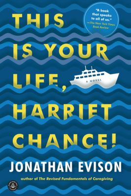 This Is Your Life, Harriet Chance!, Jonathan Evison