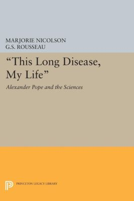 This Long Disease, My Life, Marjorie Hope Nicolson, George Sebastian Rousseau