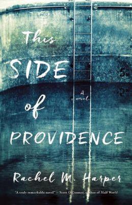 This Side of Providence, Rachel M. Harper