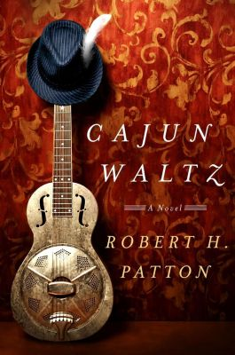 Thomas Dunne Books: Cajun Waltz, Robert H. Patton