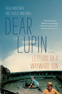 Thomas Dunne Books: Dear Lupin, Charlie Mortimer, Roger Mortimer