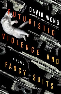 Thomas Dunne Books: Futuristic Violence and Fancy Suits, David Wong