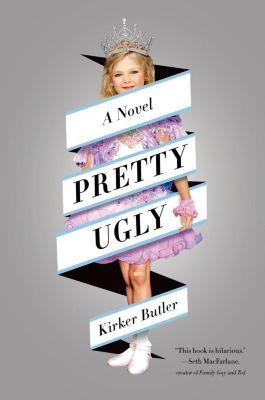 Thomas Dunne Books: Pretty Ugly, Kirker Butler