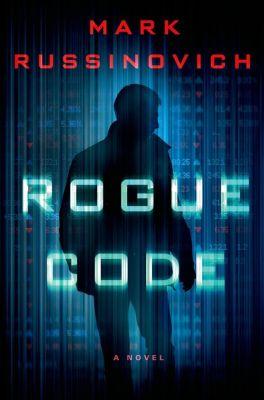 Thomas Dunne Books: Rogue Code, Mark Russinovich