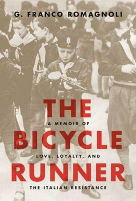 Thomas Dunne Books: The Bicycle Runner, G. Franco Romagnoli