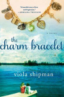 Thomas Dunne Books: The Charm Bracelet, Viola Shipman