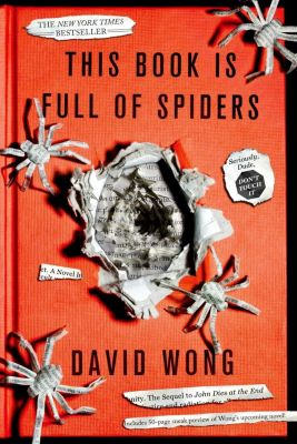 Thomas Dunne Books: This Book Is Full of Spiders, David Wong