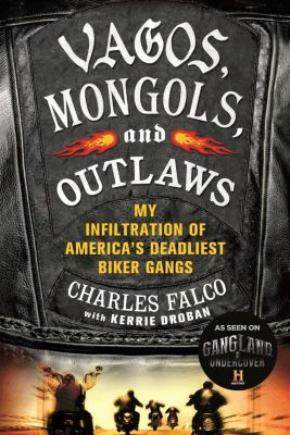 Thomas Dunne Books: Vagos, Mongols, and Outlaws, Kerrie Droban, Charles Falco