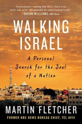 Thomas Dunne Books: Walking Israel, Martin Fletcher