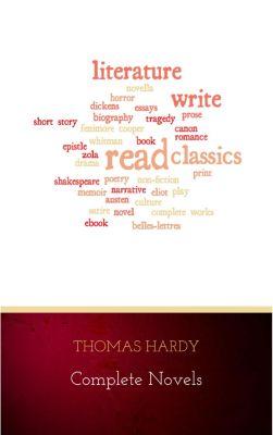 Thomas Hardy: Complete Novels, Thomas Hardy
